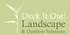 Deck It Out! Landscape and Outdoor Solutions