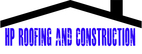 HP Roofing And Construction
